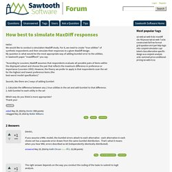 How best to simulate MaxDiff responses - Sawtooth Software Forum