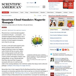 Quantum Cloud Simulates Magnetic Monopole - Scientific American