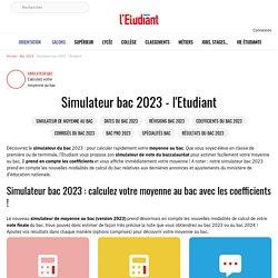 Simulateur de moyenne au bac 2021 et 2022 - L'Etudiant