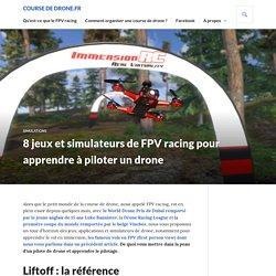 8 jeux et simulateurs de FPV racing pour apprendre à piloter un drone - Course de Drone.fr