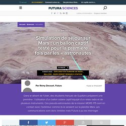 Simulation de séjour sur Mars : un ballon captif testé pour la première fois par les « astronautes »
