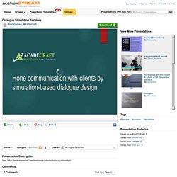 Dialogue Simulation Services