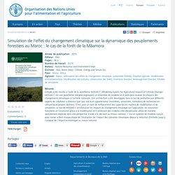 FAO 07/01/16 Simulation de l'effet du changement climatique sur la dynamique des peuplements forestiers au Maroc : le cas de la forêt de la Mâamora