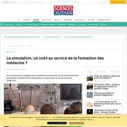 La simulation, un outil au service de la formation des médecins ? - Sciencesetavenir.fr