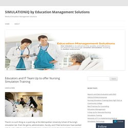 Educators and IT Team Up to offer Nursing Simulation Training