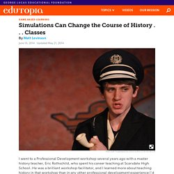 Simulations Can Change the Course of History . . . Classes
