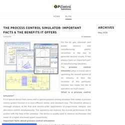 The process control simulator- important facts & the benefits it offers - Advanced Process Control Company - PiControl Solutions LLC