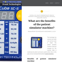 What is Benefits of patient simulator machine?