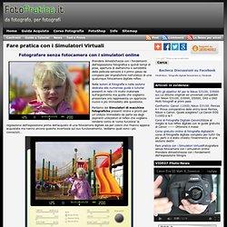 Fare pratica con i Simulatori Virtuali - Fotocamere Digitali Reflex Prove Confronto - Fotografia Digitale Test