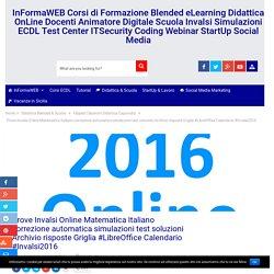 Prove Invalsi Online Matematica Italiano correzione automatica simulazioni test soluzioni Archivio risposte Griglia #LibreOffice Calendario #Invalsi2016