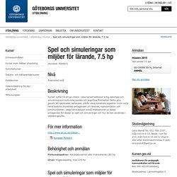 Spel och simuleringar som miljöer för lärande - Göteborgs universitet