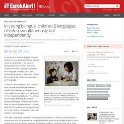 In young bilingual children 2 languages develop simultaneously but independently