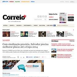 sinalização precária, Salvador precisa melhorar placas até a Copa 2014