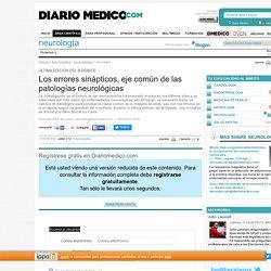 Los errores sinápticos, eje común de las patologías neurológicas