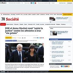 """DSK et Sinclair vont """"saisir la justice"""" contre les atteintes à leur """"vie privée"""""""