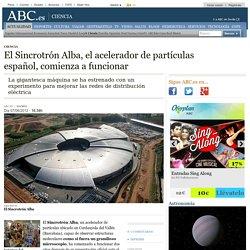 El Sincrotrón Alba, el acelerador de partículas español, comienza a funcionar