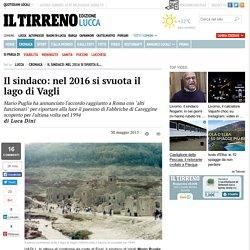 Il sindaco: nel 2016 si svuota il lago di Vagli