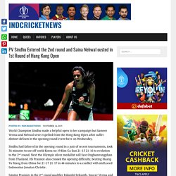 PV Sindhu Entered the 2nd round and Saina Nehwal ousted in 1st Round of Hang Kong Open