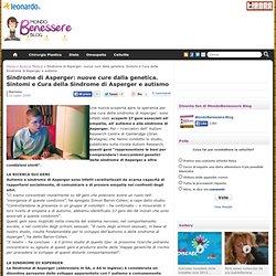Sindrome di Asperger: nuove cure dalla genetica. Sintomi e Cura della Sindrome di Asperger e autismo