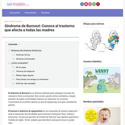 Síndrome de Burnout: Conoce al trastorno que afecta a todas las madres