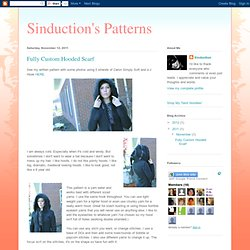 Sinduction's Patterns: Fully Custom Hooded Scarf