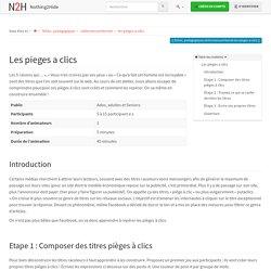 fiches_pedagogiques:sinformersurinternet:les-pieges-a-clics [Nothing2Hide]
