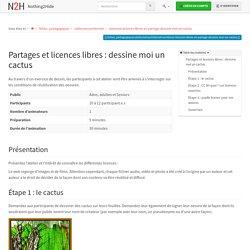 fiches_pedagogiques:sinformersurinternet:contenus-licences-libres-et-partage-dessine-moi-un-cactus [Nothing2Hide]