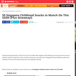 50 Singapore Childhood Snacks to Munch On This SG50! [Plus Giveaway!]
