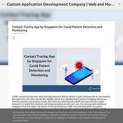 Contact Tracing App by Singapore for Covid Patient Detection and Monitoring