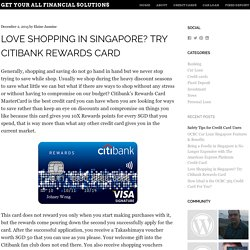 Love Shopping in Singapore? Try Citibank Rewards Card