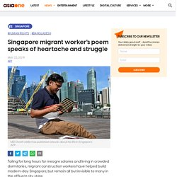 Singapore migrant worker's poem speaks of heartache and struggle, Singapore News