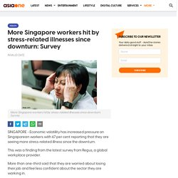 More Singapore workers hit by stress-related illnesses since downturn: Survey, Health News