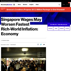 Singapore Wages May Worsen Fastest Rich-World Inflation: Economy - Bloomber