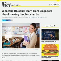 What the US could learn from Singapore about making teachers better