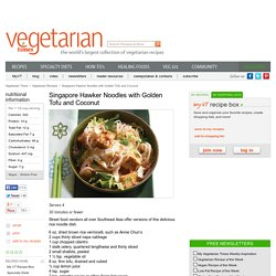 Singapore Hawker Noodles with Golden Tofu and Coconut Recipe