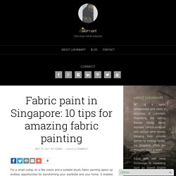 Fabric paint in Singapore: 10 tips for amazing fabric painting - Lukirmart