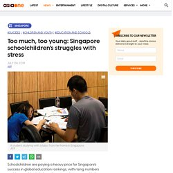 Too much, too young: Singapore schoolchildren's struggles with stress, Singapore News