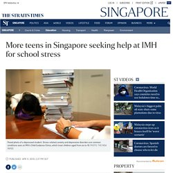 More teens in Singapore seeking help at IMH for school stress , Education News
