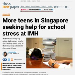 More teens in Singapore seeking help for school stress at IMH, Latest Singapore News