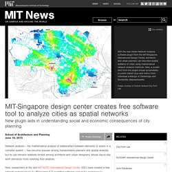 MIT-Singapore design center creates free software tool to analyze cities as spatial networks