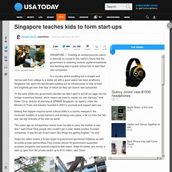 Singapore teaches kids to form start-ups