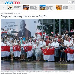 Singapore moving towards new five Cs, AsiaOne Singapore News