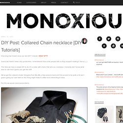 Singapore Fashion Blog: DIY Tutorial Miu miu Collared chain necklace | Monoxious
