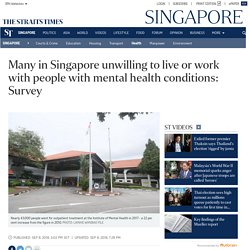 Many in Singapore unwilling to live or work with people with mental health conditions: Survey, Health News