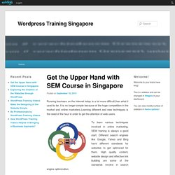 Get the Upper Hand with SEM Course in Singapore