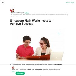 Singapore Math Worksheets to Achieve Success – School Plus Singapore – Medium