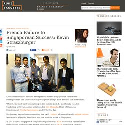 French Failure to Singaporean Success: Kevin Straszburger