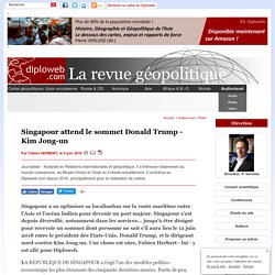 Singapour, reportage photographique avant le sommet Trump / Kim Jong-un