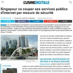 Singapour va couper ses services publics d'Internet par mesure de sécurité