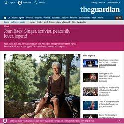 Joan Baez: Singer, activist, peacenik, lover, legend